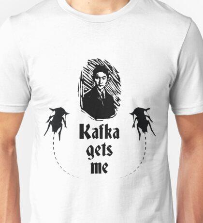 Kafka Gets Me Unisex T-Shirt