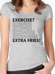Exercise? Extra Fries. Women's Fitted Scoop T-Shirt