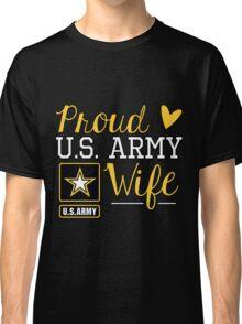 Proud U.S. Army Wife Classic T-Shirt
