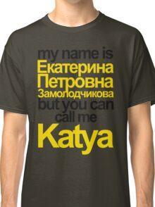 my name is Katya Classic T-Shirt