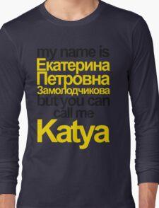 my name is Katya Long Sleeve T-Shirt