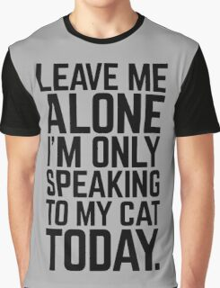 Speaking To My Cat Funny Quote Graphic T-Shirt