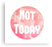 Pink Cloud - 'Not Today' Canvas Print
