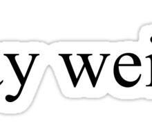 Stay Weird Sticker