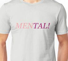 Men-tal! Unisex T-Shirt