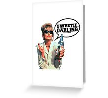 "Absolutely Fabulous - ""Sweetie, Darling"" Patsy. Greeting Card"