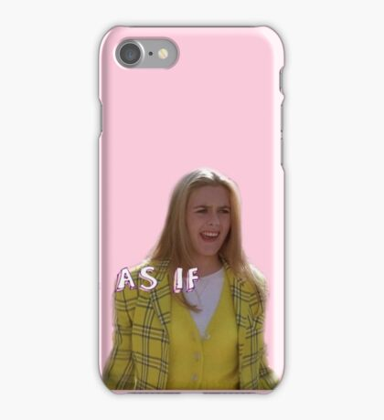 "clueless ""ugh, as if"" quote iPhone Case/Skin"
