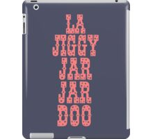 La Jiggy Jar Jar Doo iPad Case/Skin