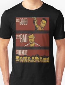 The Good, The Bad and The Hungry T-Shirt