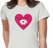 Cute Will Ewe Be My Valentine? Womens Fitted T-Shirt