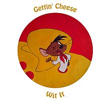 Gettin' Cheese Wit It Photographic Print