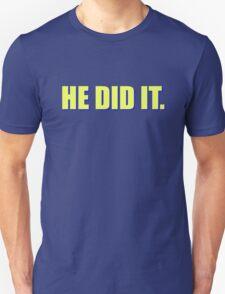 """High School Musical - """"He Did It."""" Shirt - Blue Unisex T-Shirt"""