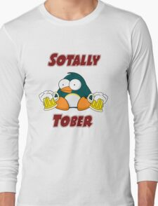 SOTALLY TOBER (Totally Sober) Long Sleeve T-Shirt