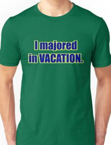 "High School Musical - ""I Majored in Vacation."" Shirt - Green Unisex T-Shirt"