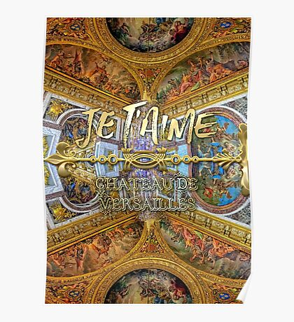 Je T'aime Chateau Versailles Peace Salon Hall of Mirrors Poster