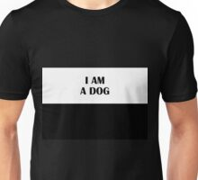 I AM A DOG (Classic) Unisex T-Shirt