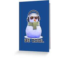 Be Cool Snowman Greeting Card