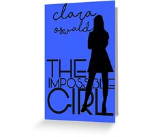 The Impossible Girl- Clara Oswald Greeting Card