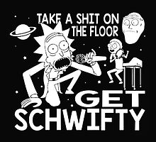 Rick and Morty Inspired Get Schwifty by DinaPurifoy