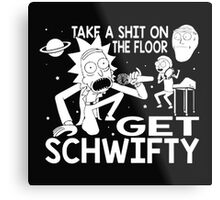 Rick and Morty Inspired Get Schwifty Metal Print