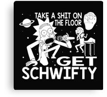 Rick and Morty Inspired Get Schwifty Canvas Print