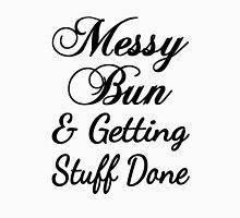 Messy Bun & Getting Stuff Done Womens Fitted T-Shirt