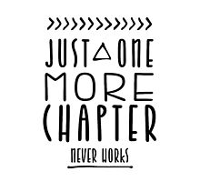 Just One More Chapter Never Works by trishajennreads