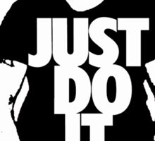 JUST DO IT!!!  Sticker