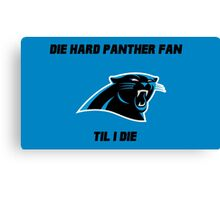 Die Hard Panther Fan ´til I Die Canvas Print