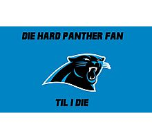 Die Hard Panther Fan ´til I Die Photographic Print