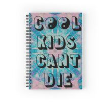 Cool Kids Can't Die Spiral Notebook