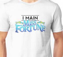 I Main Miss Fortune Unisex T-Shirt