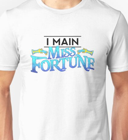 I Main Miss Fortune Unisex T-Shirt