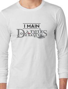 I Main Darius Long Sleeve T-Shirt