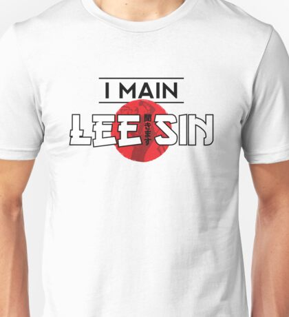 I Main Lee Sin Unisex T-Shirt