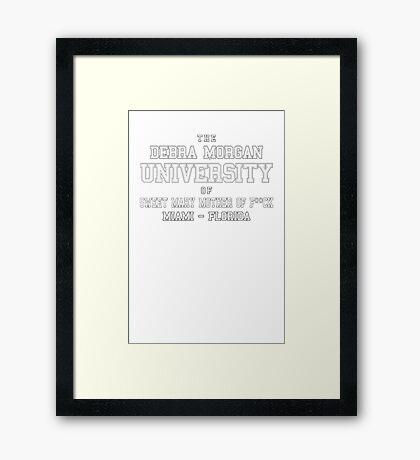 Debra Morgan UniversityFunny TV Show Framed Print