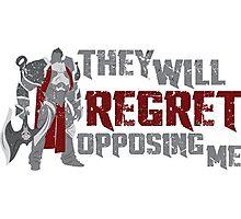 They Will Regret Opposing Me (Darius - LoL) Photographic Print