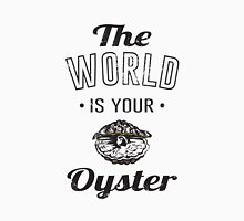 The World is Your Oyster Unisex T-Shirt