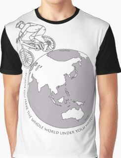 Ride...because you have the whole world under your wheels! Graphic T-Shirt