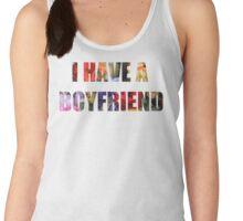 I Have A Boyfriend  Women's Tank Top