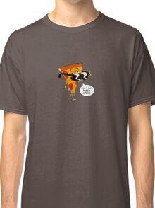 Don't Eat Pizza Steve Classic T-Shirt