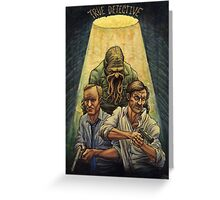 Rust and Marty visit Carcosa Greeting Card