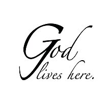 """""""God lives here."""" typography Photographic Print"""