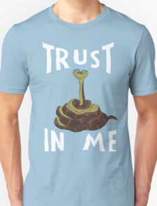 Trust in Me Unisex T-Shirt