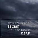 """""""Two Can Keep a Secret, If One is Dead"""" - Pretty Little Liars by 4ogo Design"""