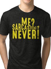 Sarcastic T Shirt Tri-blend T-Shirt