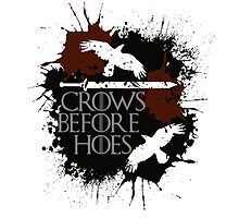 Crows Before Hoes - GoT by SarGraphics