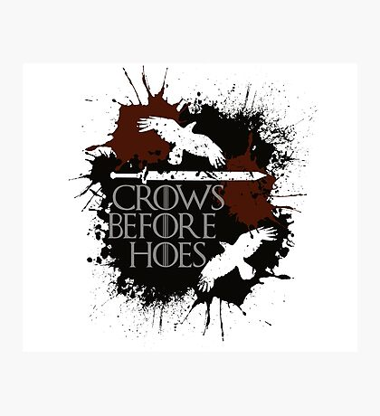 Crows Before Hoes - GoT Photographic Print