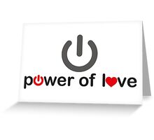 Power of Love Greeting Card