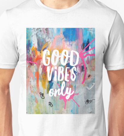 Good vibes only jam Unisex T-Shirt